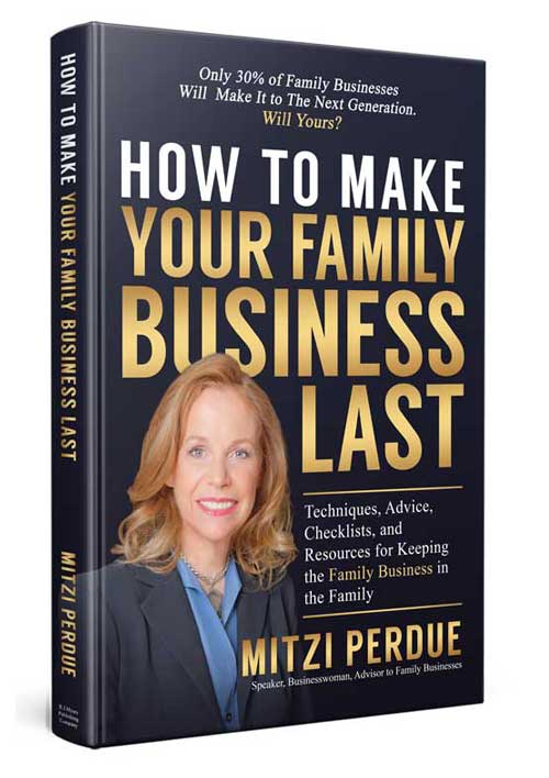 Book cover for How To Make Your Family Business Last by Mitzi Perdue