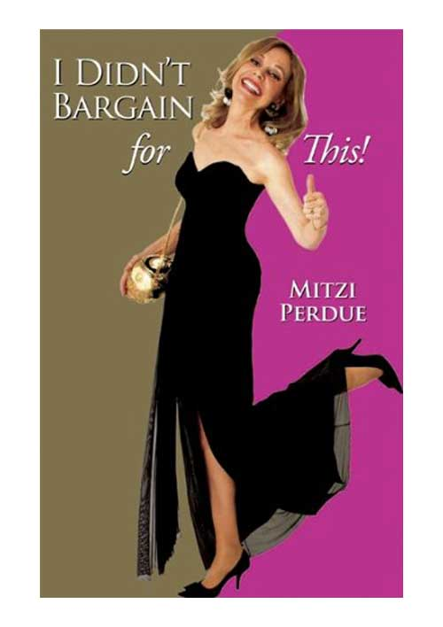 Book cover for I didn't Bargain For This by Mitzi Perdue